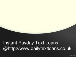 Payday Text Loans | Text Payday Loans | Text For Loans