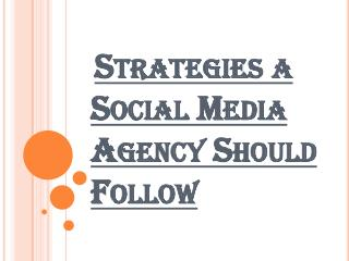 Strategies that Helps to a Social Media Agency