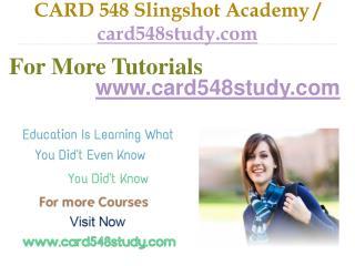 CARD 548 Slingshot Academy / card548study.com