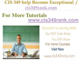 CIS 349  help Become Exceptional  / cis349rank.com