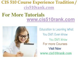CIS 510 Course Experience Tradition / cis510rank.com