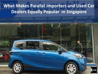 What Makes Parallel Importers and Used Car Dealers Equally Popular in Singapore