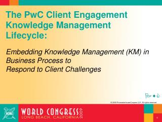 The PwC Client Engagement Knowledge Management Lifecycle: