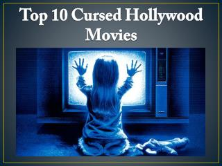 Top 10 Cursed Hollywood Movies