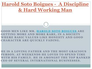 Harold Soto Boigues -  A Hard Working Man
