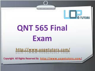 QNT 565 - QNT 565 Final Exam Questions and Answers - UOP E Tutors