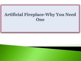 Artificial Fireplace-Why You Need One