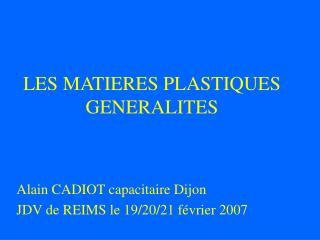 LES MATIERES PLASTIQUES GENERALITES