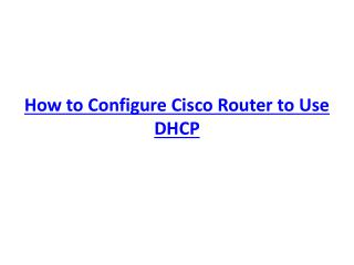 How to Configure Cisco Router to use DHCP ?