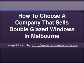 How To Choose A Company That Sells Double Glazed Windows In Melbourne