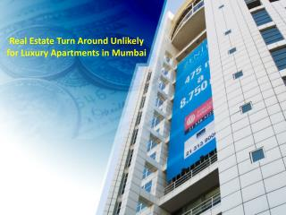 Real Estate Turn Around Unlikely for Luxury Apartments in Mumbai PDF