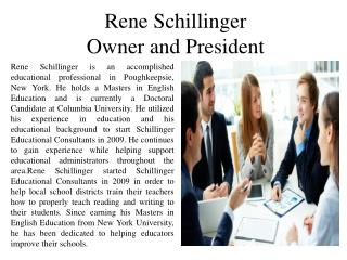 Rene Schillinger - Owner and President