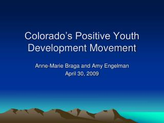 Colorado s Positive Youth Development Movement