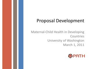 Proposal Development   Maternal-Child Health in Developing Countries University of Washington March 1, 2011