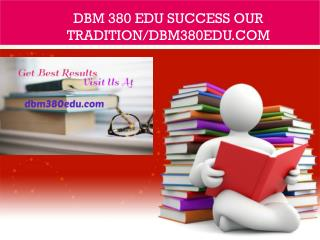 DBM 380 EDU Success Our Tradition/dbm380edu.com