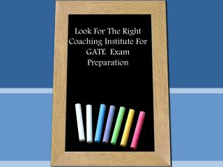 Look For The Right Coaching Institute For GATE  Exam Preparation