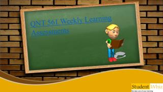 QNT 561 Weekly Learning Assessments | QNT 561 Weekly Learning Assessments Questions and Answers | Studentwhiz.com