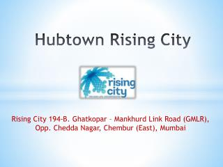 Hubtown Rising City in Ghatkopar Mumbai – Investors Clinic