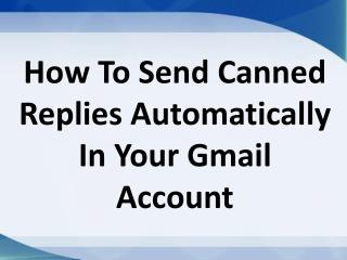 How To Send Canned Replies Automatically In Your Gmail Account