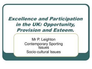 Excellence and Participation in the UK: Opportunity, Provision and Esteem.