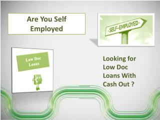 How to Get A Low Doc Loan With Cash Out