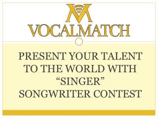 Present your skills to the world with singer songwriter contest