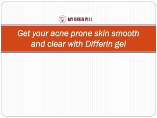 Get your acne prone skin smooth and clear with Differin gel