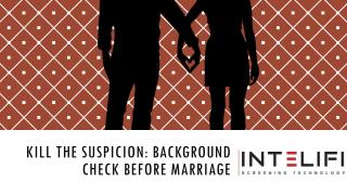 Kill the Suspicion: Background Check before Marriage