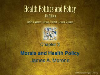 Morals and Health Policy James A. Morone