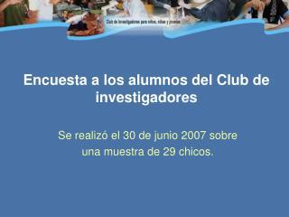 Encuesta a los alumnos del Club de investigadores