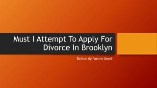 Do I Want To File For Divorce Prior To My Wife In Brooklyn