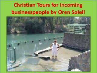 Christian Tours for Incoming businesspeople by Oren Solell