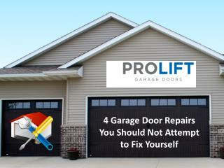 4 Garage Door Repairs You Should Not Attempt to Fix Yourself