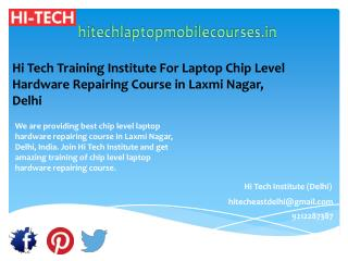 Hi Tech Training Institute For Laptop Chip Level Hardware Repairing Course in Laxmi Nagar, Delhi
