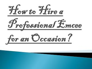 Various Tips to Hire a Professional Emcee for an Occasion