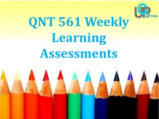 QNT 561 Weekly Learning Assessments @ UOP E Help
