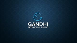 Best International Moving & Relocation Services from Gandhi shipping