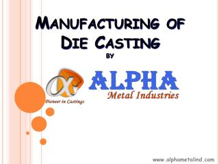Manufacturing of Die Casting by Alphametalind