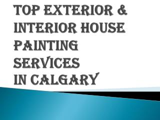 Calgary's Best Exterior & Interior House Painting Services