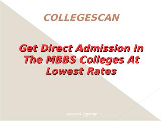Get Direct Admission In The MBBS Colleges At Lowest Rates