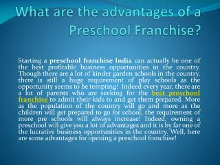 What are the advantages of a Preschool Franchise?