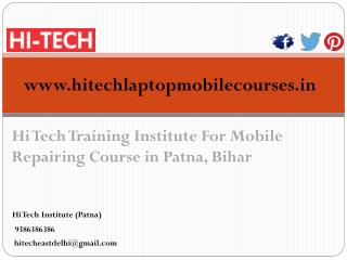 Hi Tech Training Institute For Mobile Repairing Course in Patna, Bihar