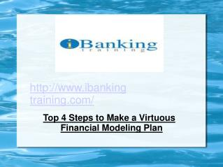 Top 4 Steps to Make a Virtuous Financial Modeling Plan