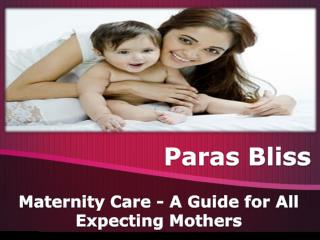 Maternity Care Tips - Paras Bliss Hospital