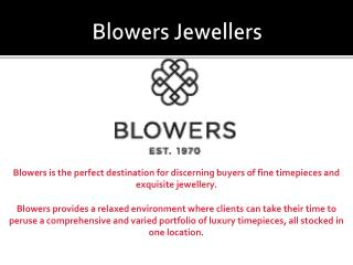 Blowers Jewellers � Luxury Timepieces and Exquisite Jewellery