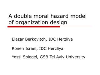 A double moral hazard model of organization design
