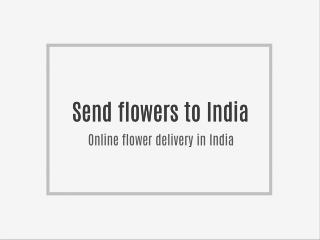 Send Flowers to India, Online flower delivery in India