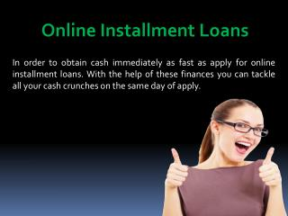 Online Installment Loans – Fast and Easy Finances to Tackle Your Cash Crunches