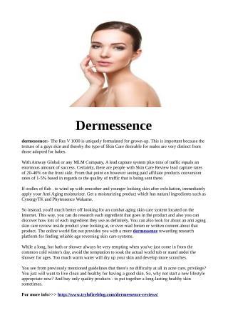 http://www.trylofireblog.com/dermessence-reviews/