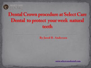 Dental Crowns in Bend, Oregon by General Dentist Dr. Anderson